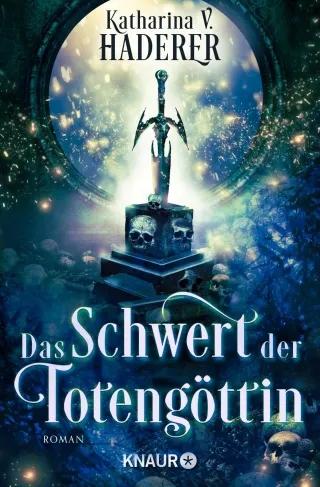Cover Katharina V. Haderer - Das Schwert der Totengöttin